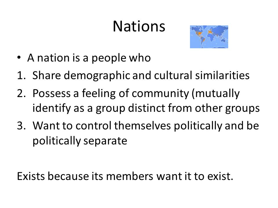 Nations A nation is a people who