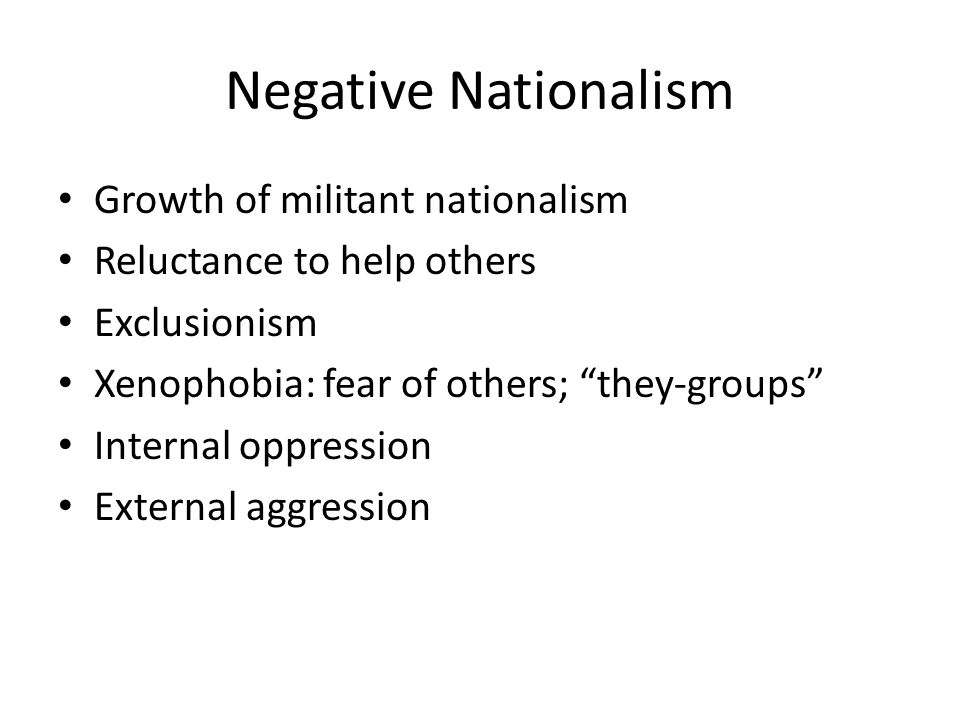 Negative Nationalism Growth of militant nationalism