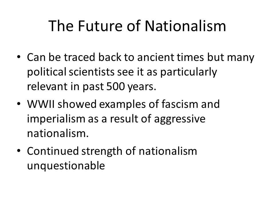 The Future of Nationalism