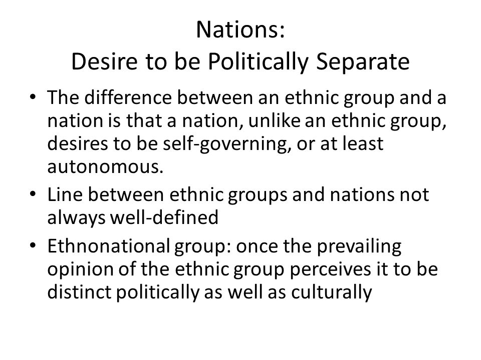 Nations: Desire to be Politically Separate