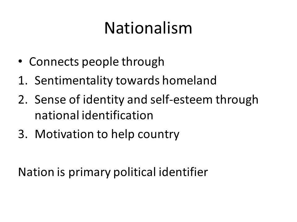Nationalism Connects people through Sentimentality towards homeland