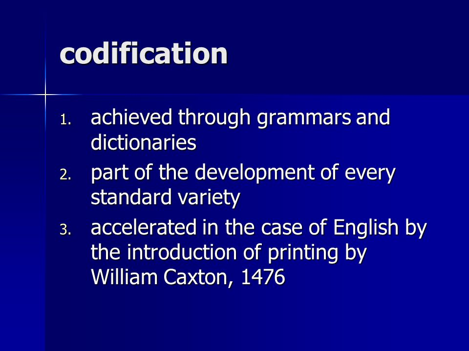 codification achieved through grammars and dictionaries