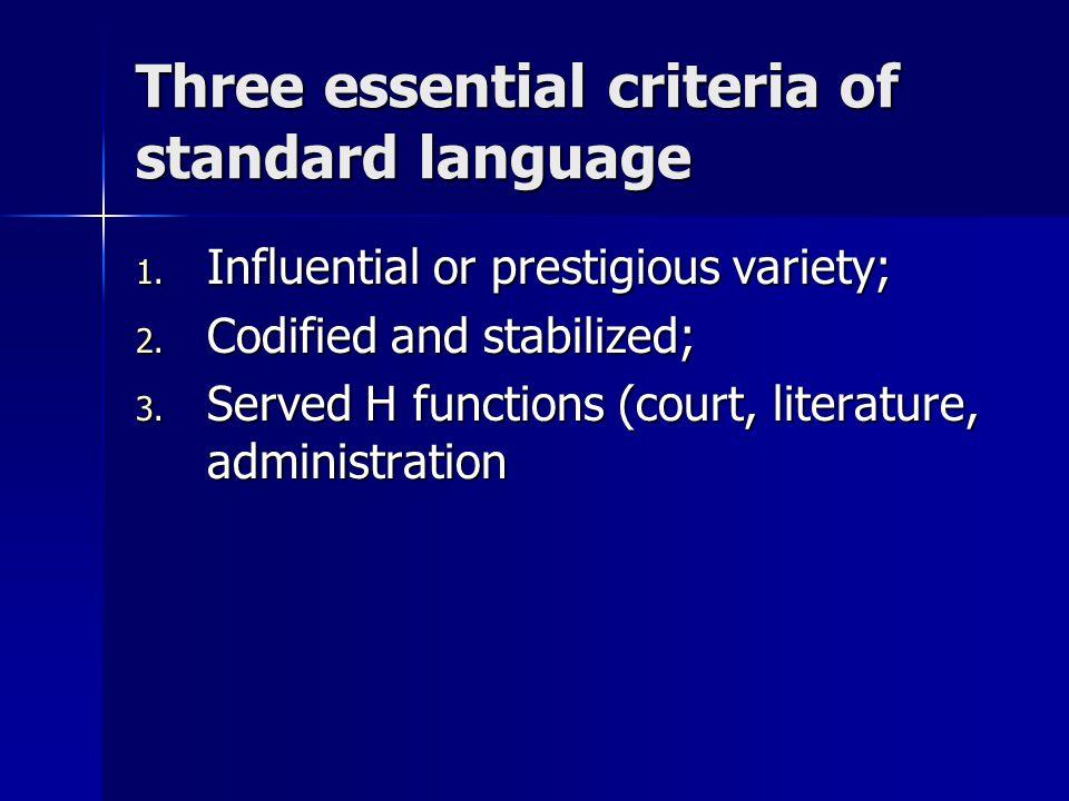 Three essential criteria of standard language