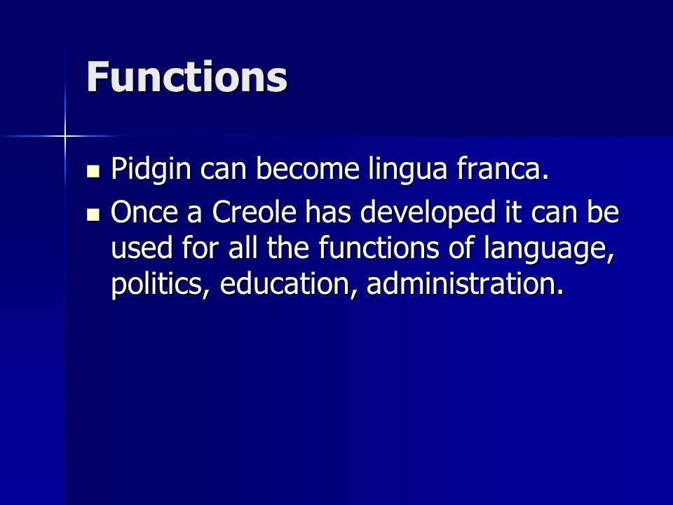 Functions Pidgin can become lingua franca.
