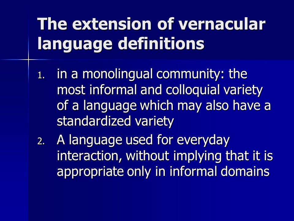 The extension of vernacular language definitions