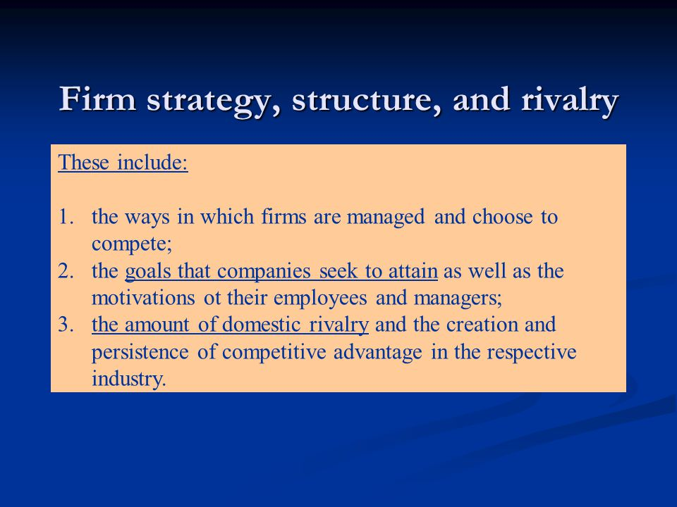 Firm strategy, structure, and rivalry