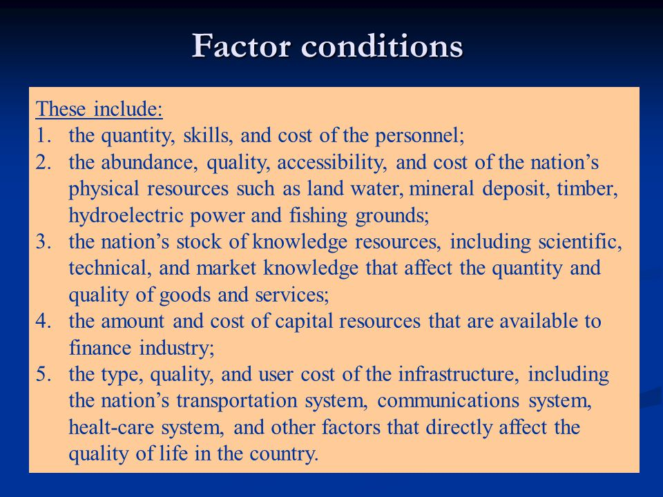 Factor conditions These include: