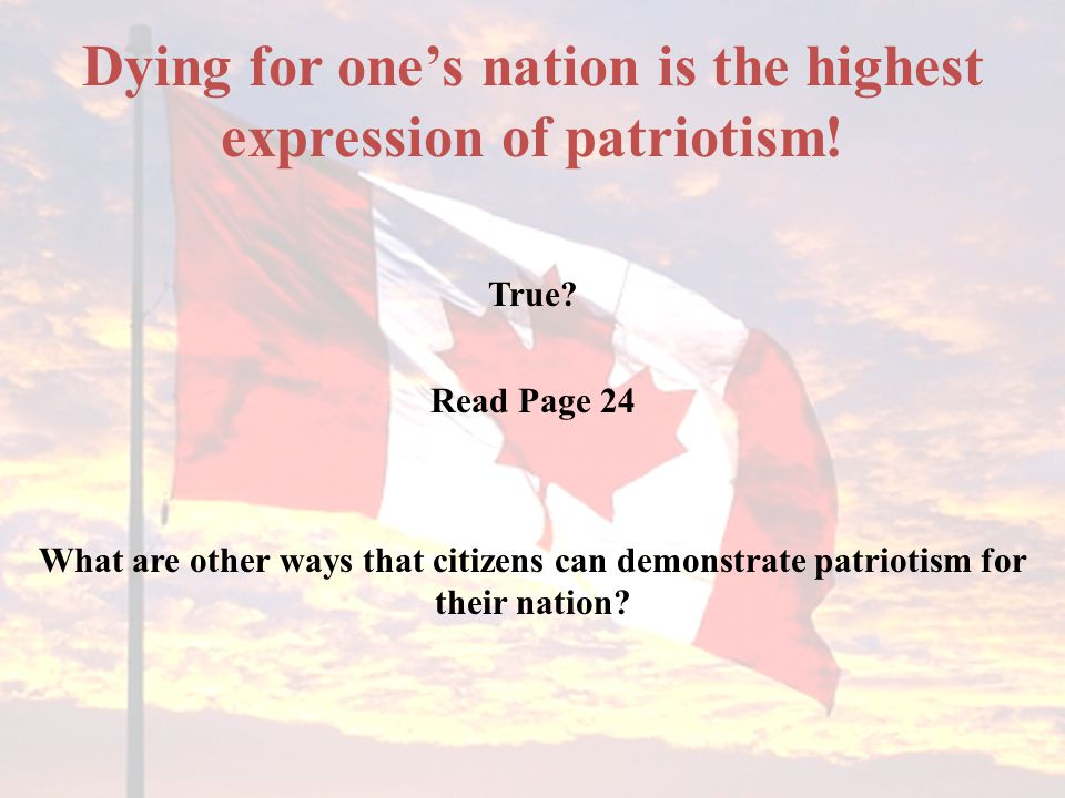 Dying for one's nation is the highest expression of patriotism!