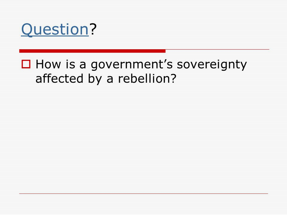 Question How is a government's sovereignty affected by a rebellion