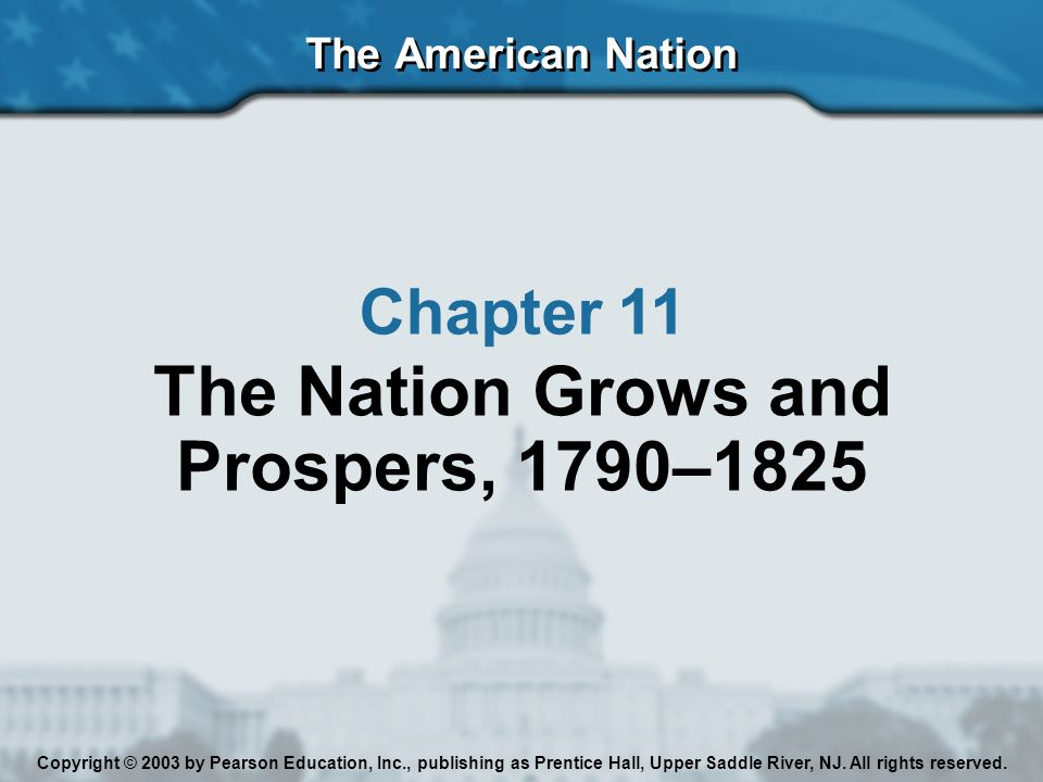 The Nation Grows and Prospers, 1790–1825