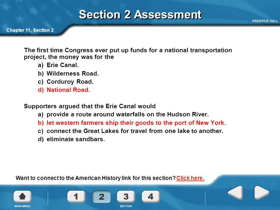 Section 2 Assessment Chapter 11, Section 2. The first time Congress ever put up funds for a national transportation project, the money was for the.