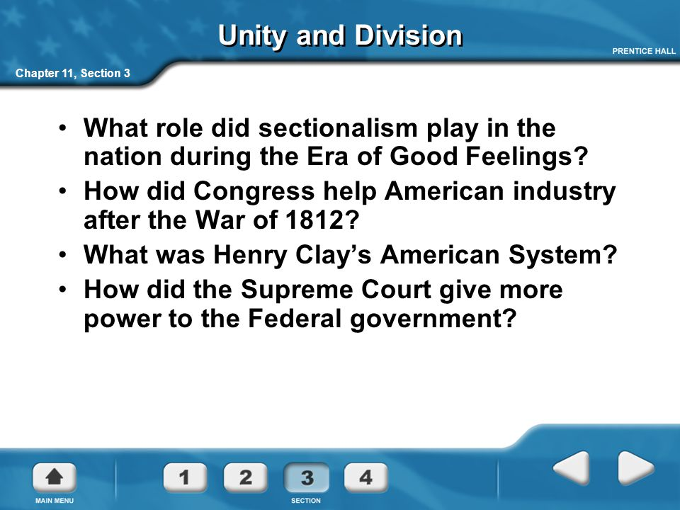 Unity and Division Chapter 11, Section 3. What role did sectionalism play in the nation during the Era of Good Feelings