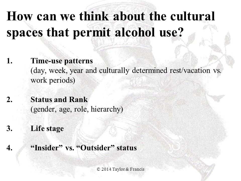 How can we think about the cultural spaces that permit alcohol use. 1
