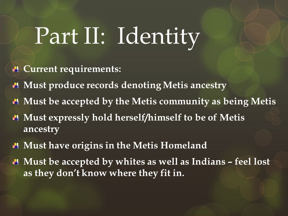 Part II: Identity Current requirements: