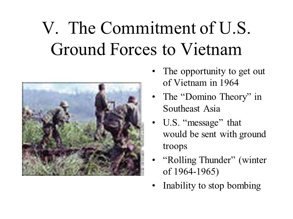 V. The Commitment of U.S. Ground Forces to Vietnam