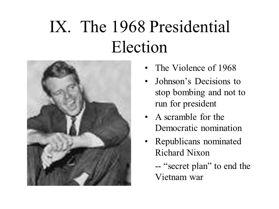 IX. The 1968 Presidential Election