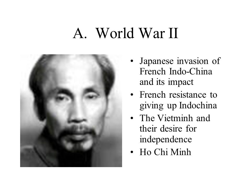 A. World War II Japanese invasion of French Indo-China and its impact