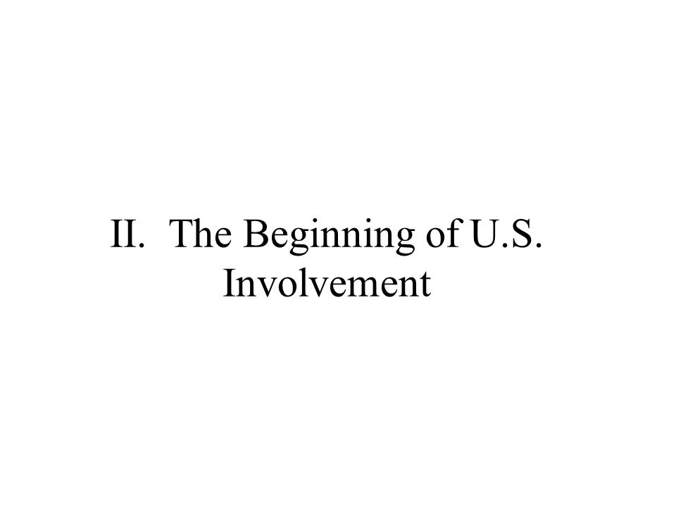 II. The Beginning of U.S. Involvement