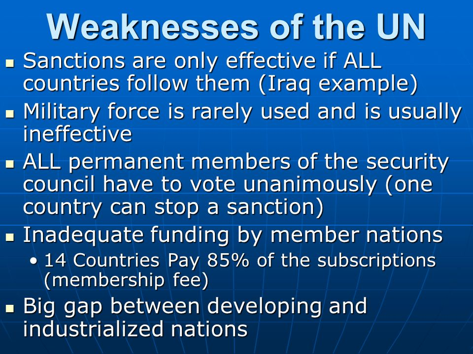 Weaknesses of the UN Sanctions are only effective if ALL countries follow them (Iraq example)