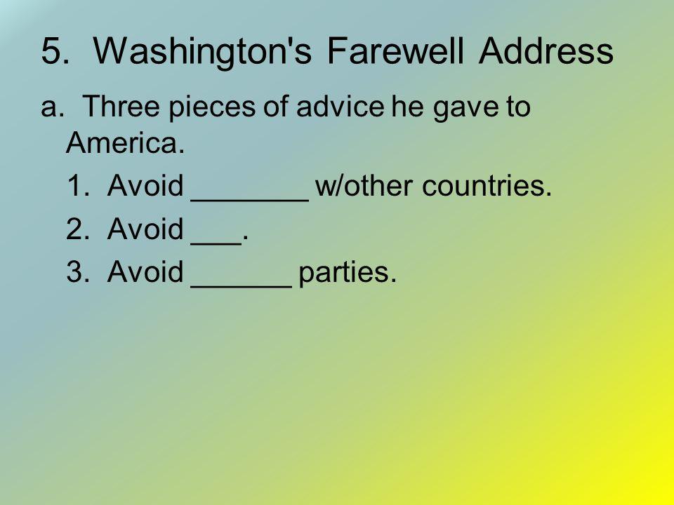 5. Washington s Farewell Address
