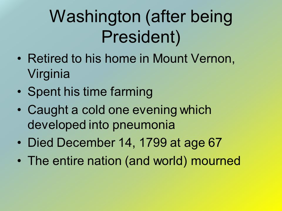 Washington (after being President)