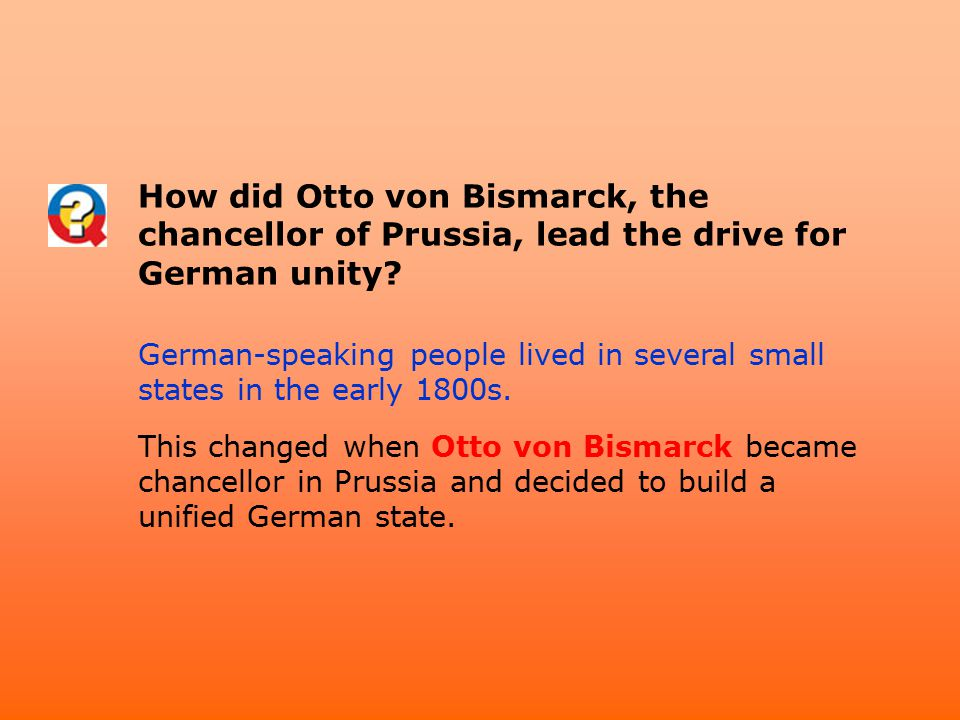 How did Otto von Bismarck, the chancellor of Prussia, lead the drive for German unity