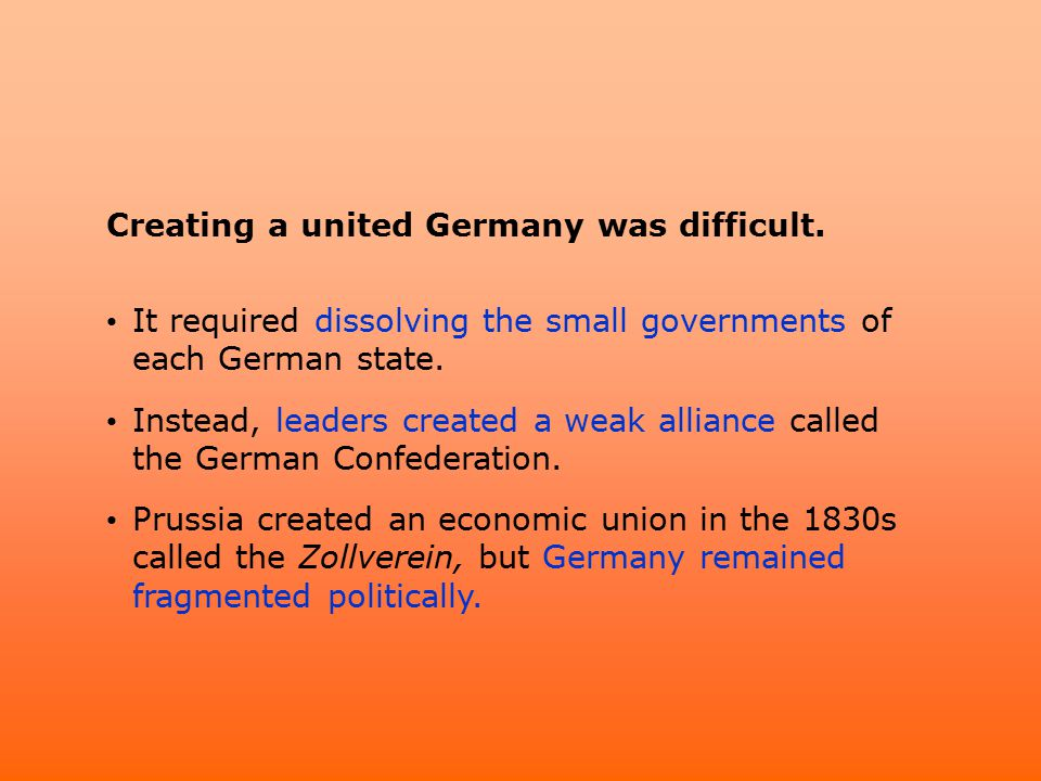 Creating a united Germany was difficult.