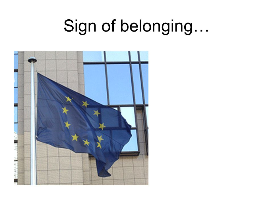 Sign of belonging…
