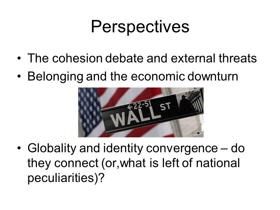Perspectives The cohesion debate and external threats