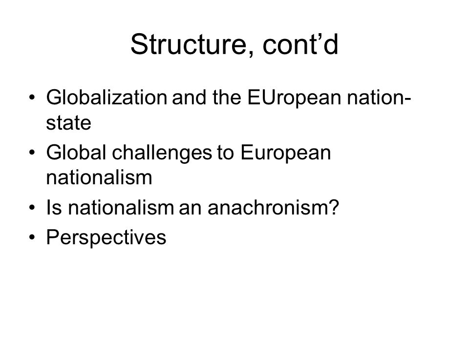 Structure, cont'd Globalization and the EUropean nation-state