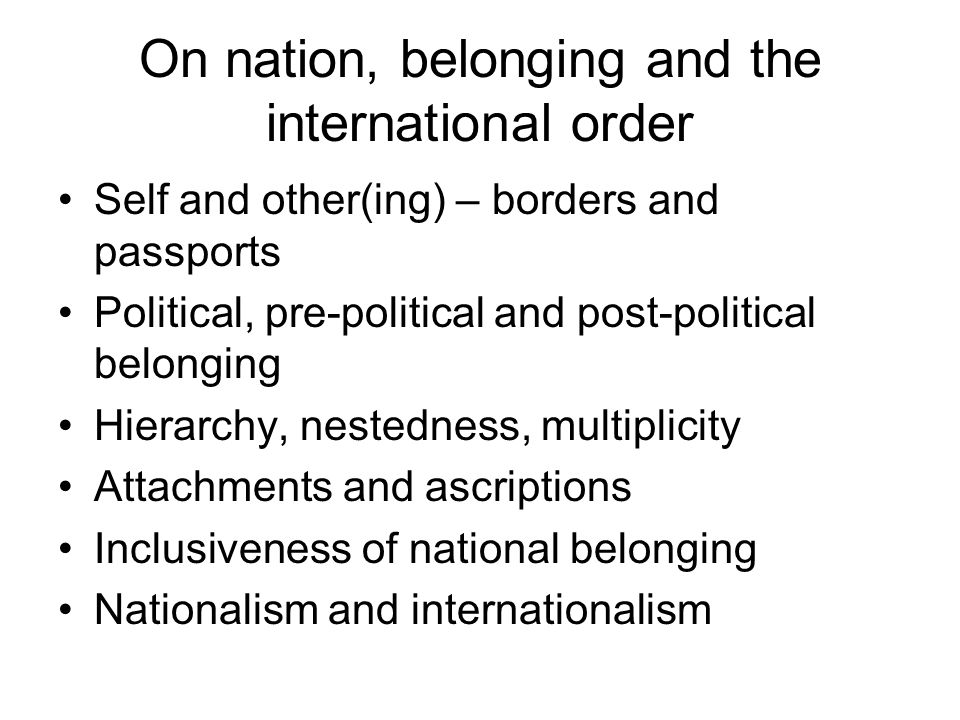 On nation, belonging and the international order