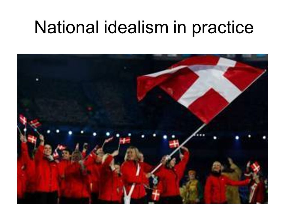 National idealism in practice