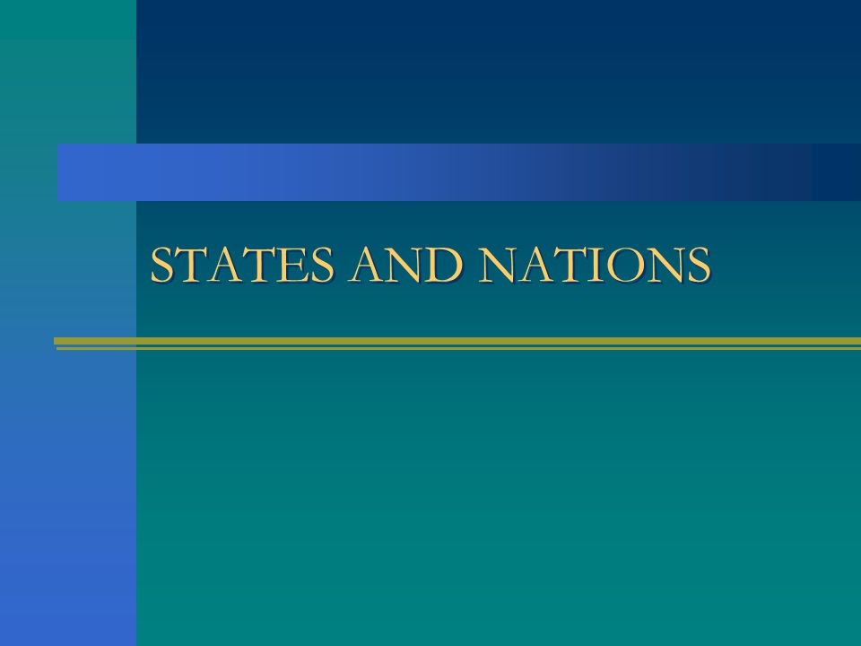 STATES AND NATIONS