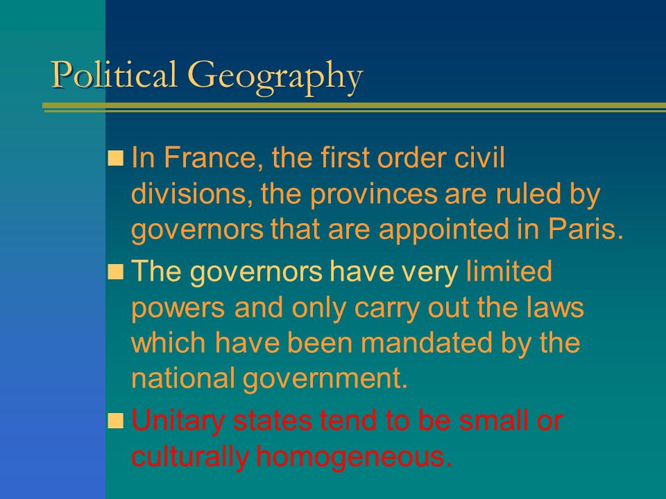 Political Geography In France, the first order civil divisions, the provinces are ruled by governors that are appointed in Paris.