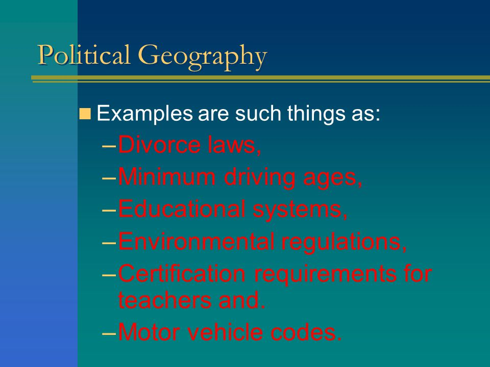 Political Geography Divorce laws, Minimum driving ages,