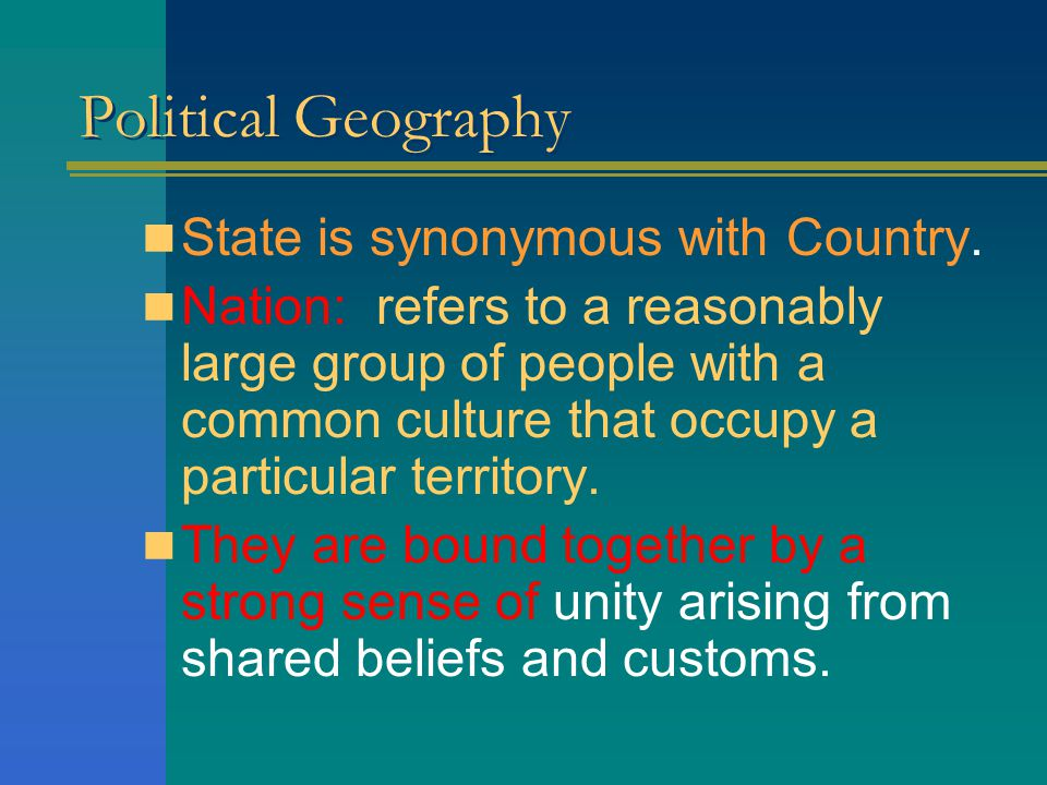 Political Geography State is synonymous with Country.