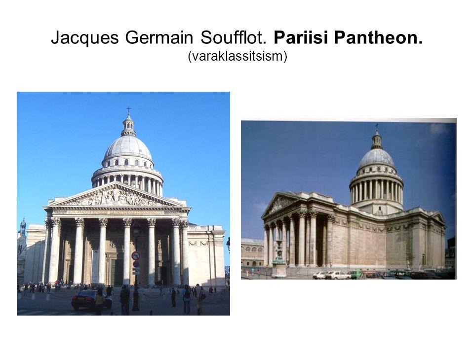 Jacques Germain Soufflot. Pariisi Pantheon. (varaklassitsism)