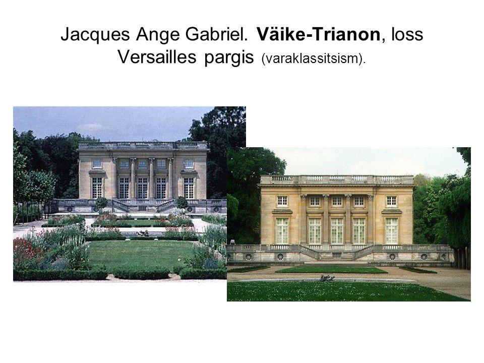 Jacques Ange Gabriel. Väike-Trianon, loss Versailles pargis (varaklassitsism).