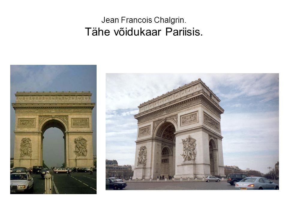 Jean Francois Chalgrin. Tähe võidukaar Pariisis.