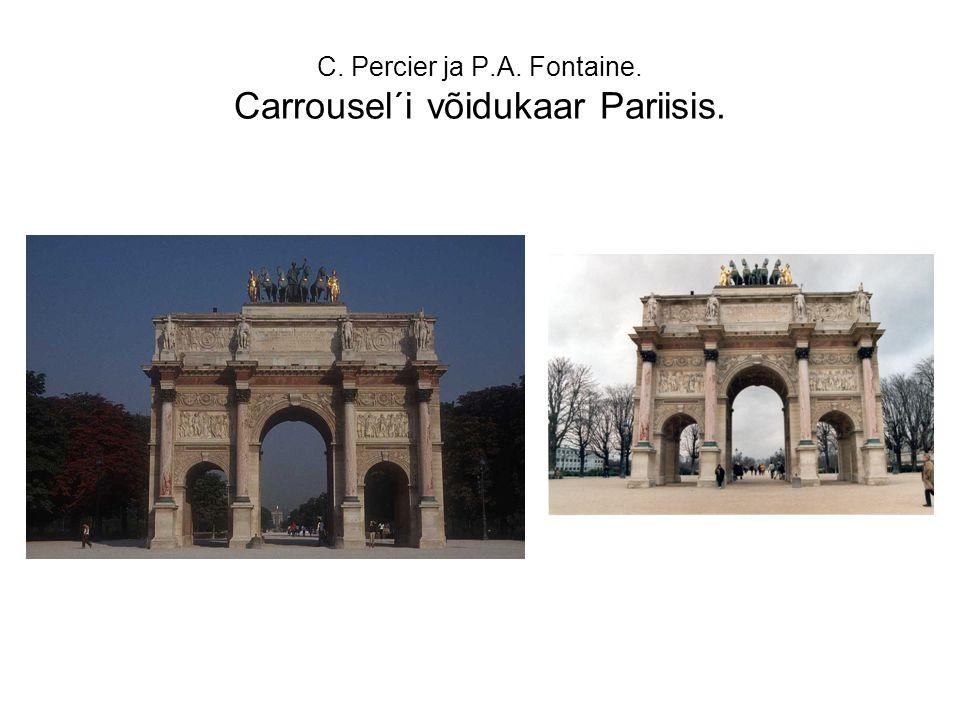 C. Percier ja P.A. Fontaine. Carrousel´i võidukaar Pariisis.