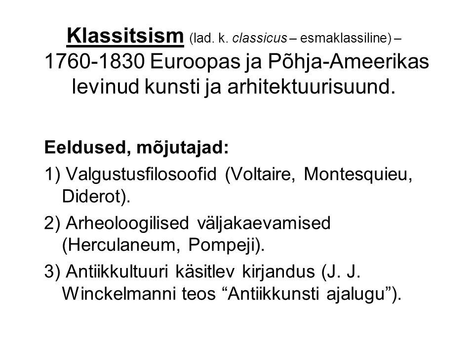 Klassitsism (lad. k. classicus – esmaklassiline) – 1760-1830 Euroopas ja Põhja-Ameerikas levinud kunsti ja arhitektuurisuund.