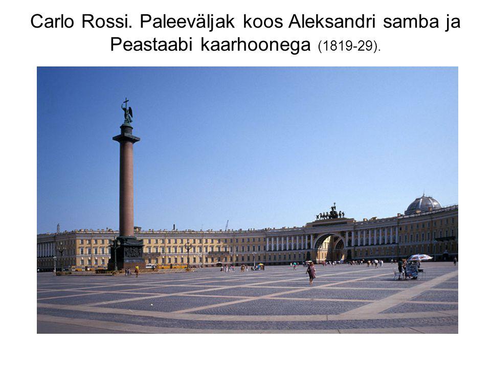 Carlo Rossi. Paleeväljak koos Aleksandri samba ja Peastaabi kaarhoonega (1819-29).