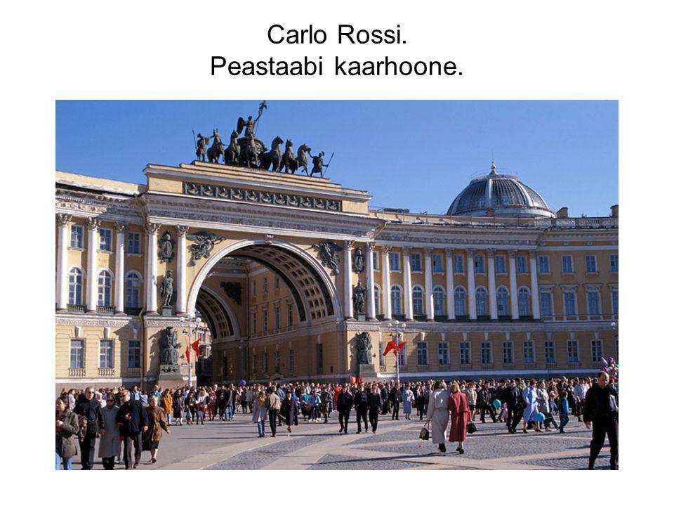 Carlo Rossi. Peastaabi kaarhoone.