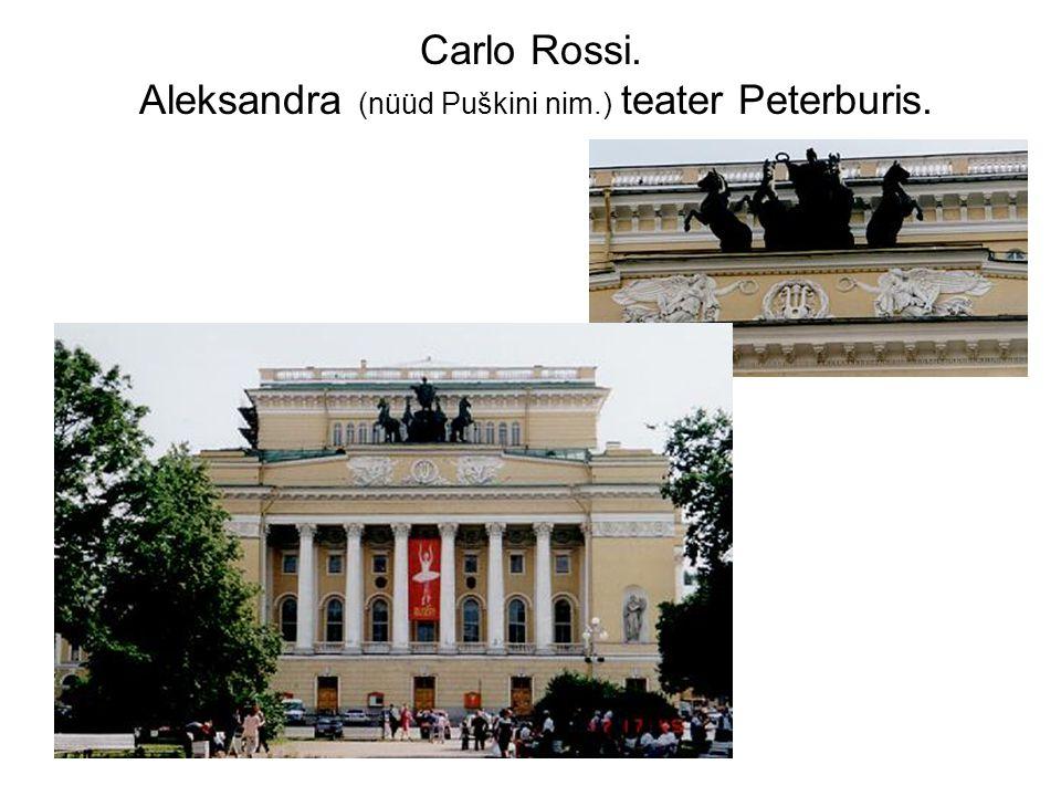 Carlo Rossi. Aleksandra (nüüd Puškini nim.) teater Peterburis.