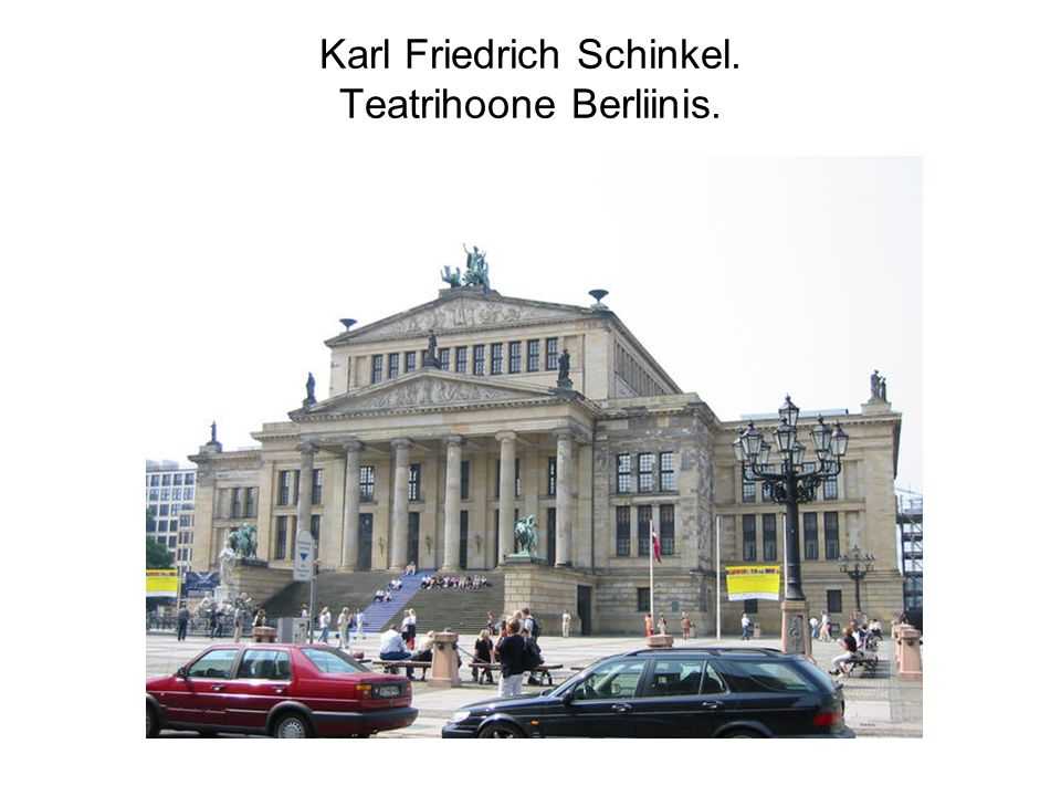 Karl Friedrich Schinkel. Teatrihoone Berliinis.