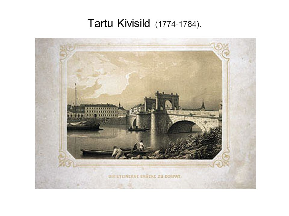 Tartu Kivisild (1774-1784).
