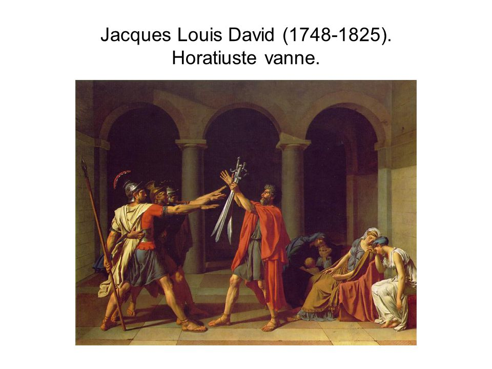 Jacques Louis David (1748-1825). Horatiuste vanne.