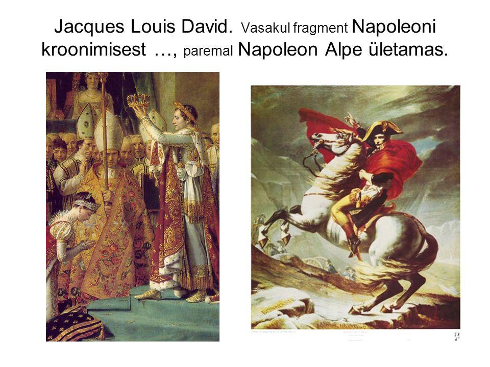 Jacques Louis David. Vasakul fragment Napoleoni kroonimisest …, paremal Napoleon Alpe ületamas.