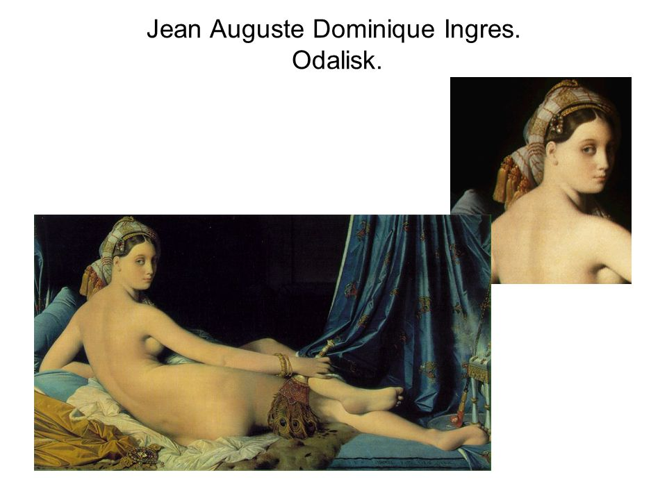 Jean Auguste Dominique Ingres. Odalisk.