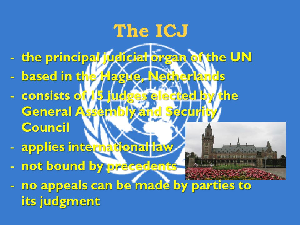 The ICJ the principal judicial organ of the UN
